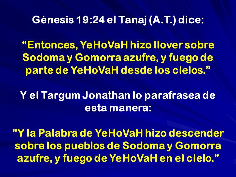 Génesis 19:24 el Tanaj (A.T.) dice: