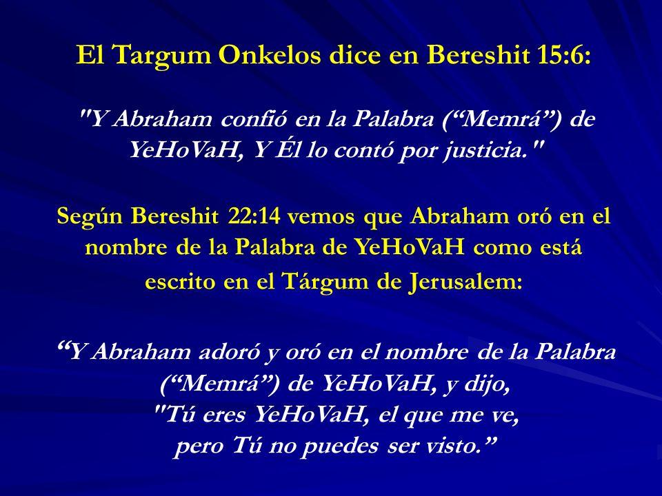 El Targum Onkelos dice en Bereshit 15:6:
