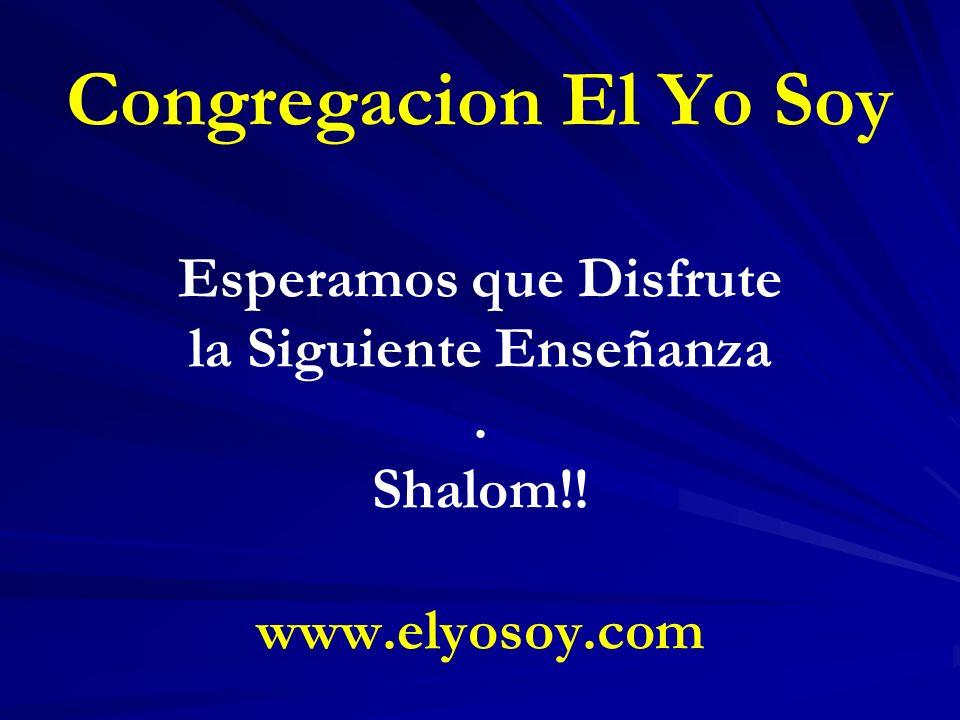 Congregacion El Yo Soy Esperamos que Disfrute la Siguiente Enseñanza