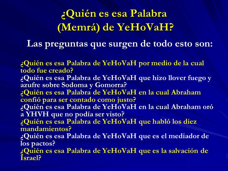 ¿Quién es esa Palabra (Memrá) de YeHoVaH