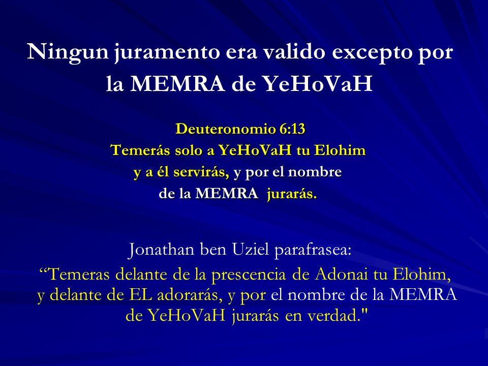 Ningun juramento era valido excepto por la MEMRA de YeHoVaH