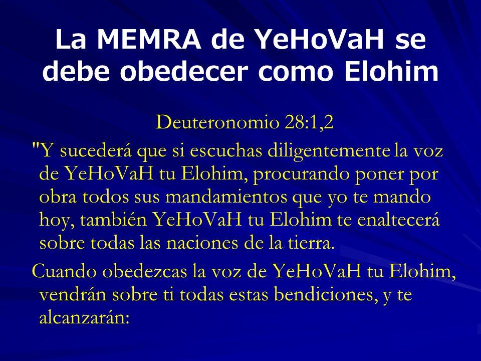 La MEMRA de YeHoVaH se debe obedecer como Elohim