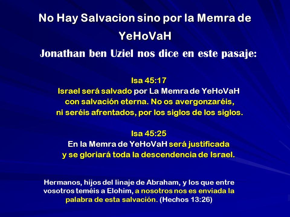 No Hay Salvacion sino por la Memra de YeHoVaH