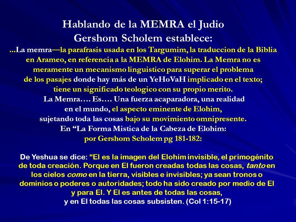 Hablando de la MEMRA el Judio Gershom Scholem establece: