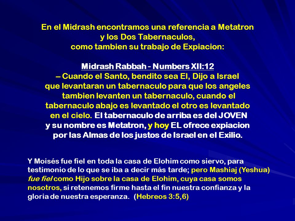 En el Midrash encontramos una referencia a Metatron