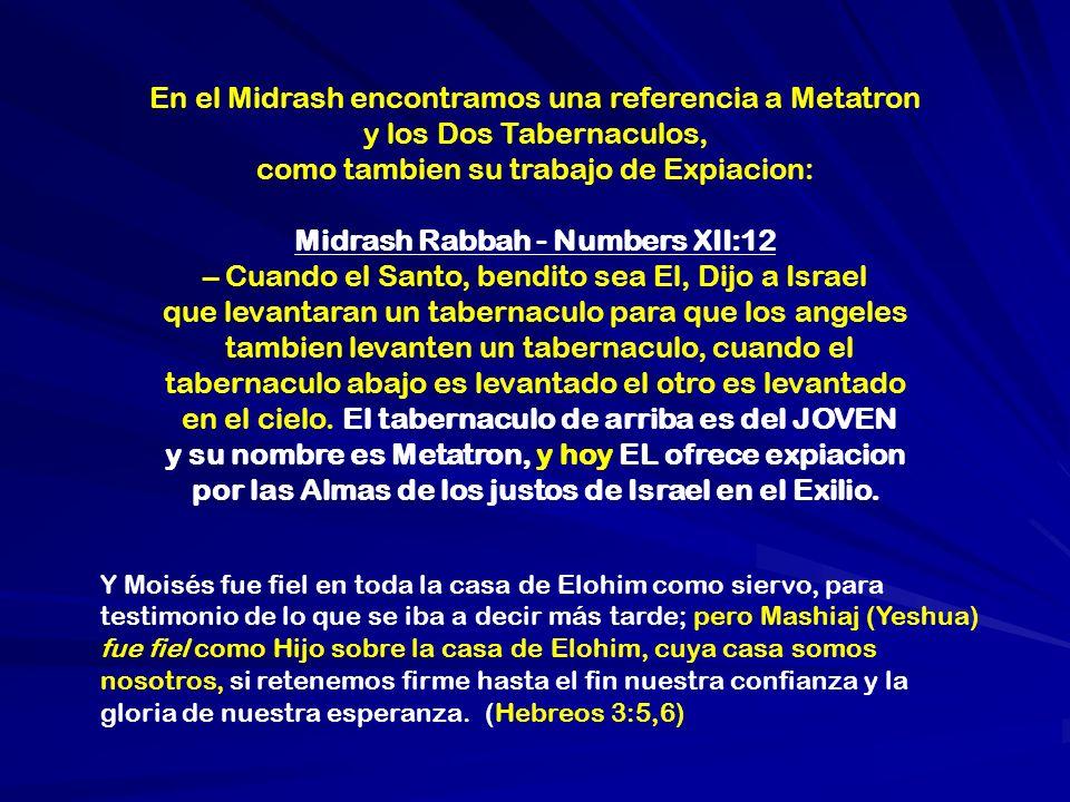 En el Midrash encontramos una referencia a Metatron