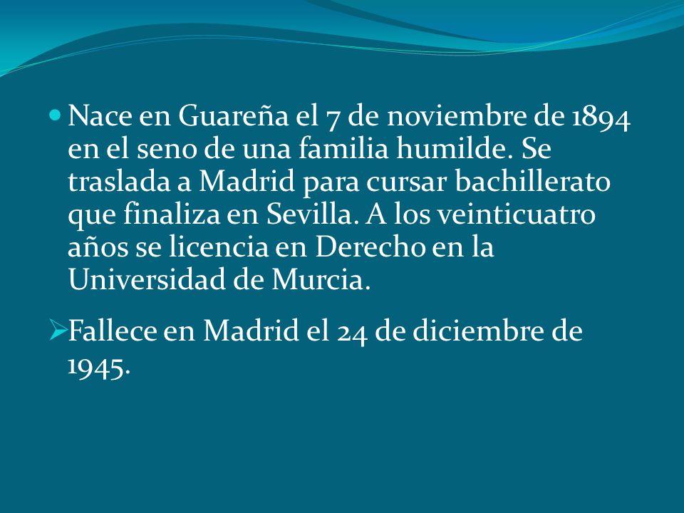 Nace en Guareña el 7 de noviembre de 1894 en el seno de una familia humilde. Se traslada a Madrid para cursar bachillerato que finaliza en Sevilla. A los veinticuatro años se licencia en Derecho en la Universidad de Murcia.