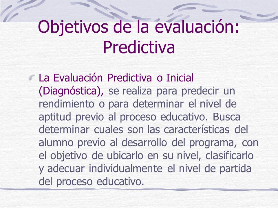 Objetivos de la evaluación: Predictiva
