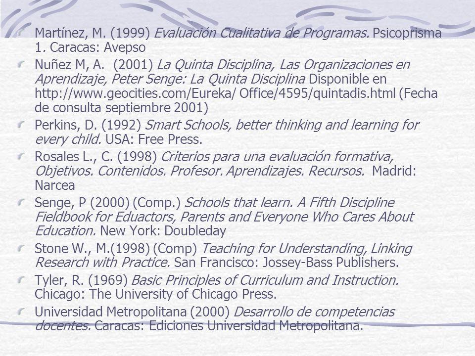 Martínez, M. (1999) Evaluación Cualitativa de Programas. Psicoprisma 1