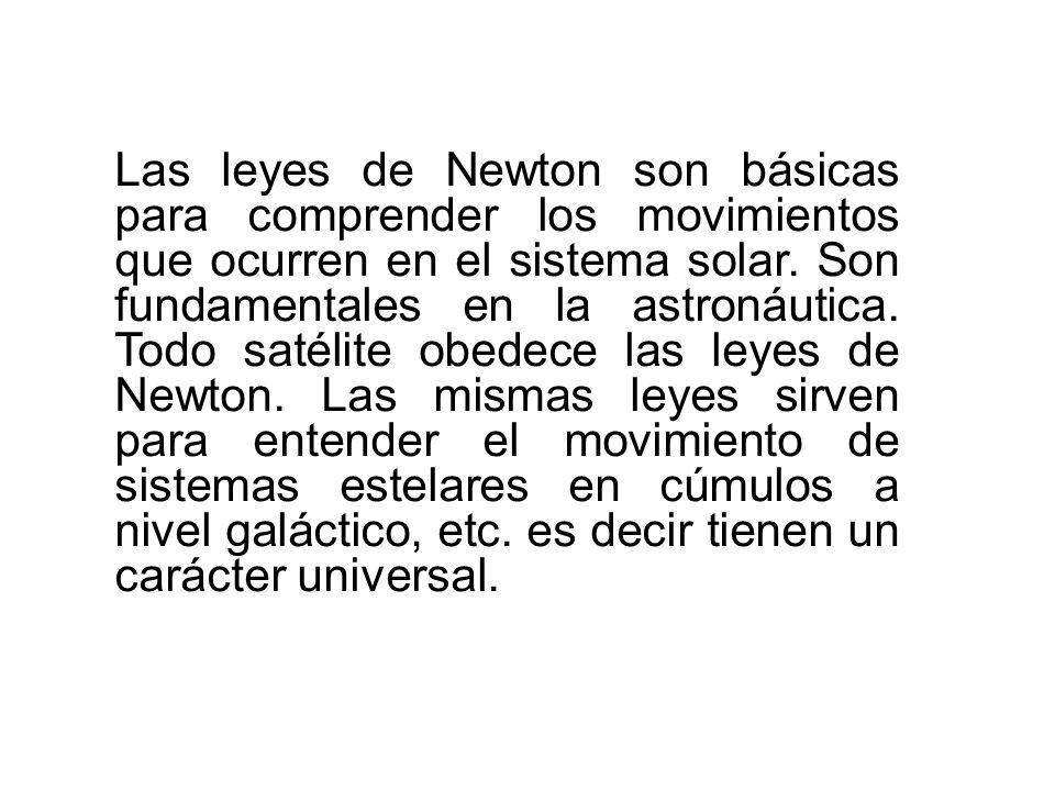 Las leyes de Newton son básicas para comprender los movimientos que ocurren en el sistema solar.