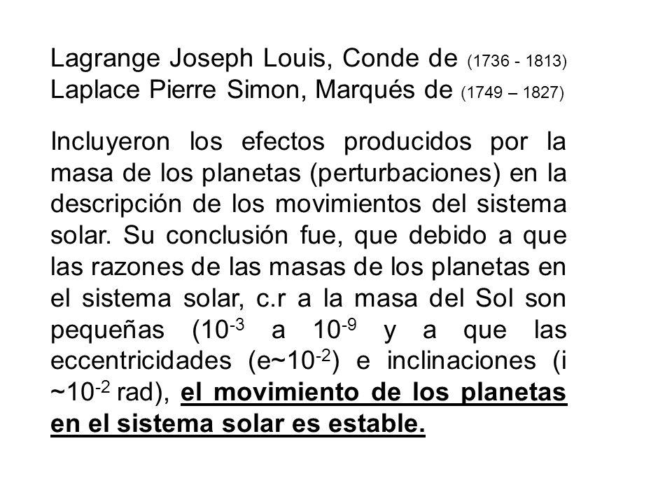 Lagrange Joseph Louis, Conde de (1736 - 1813) Laplace Pierre Simon, Marqués de (1749 – 1827)