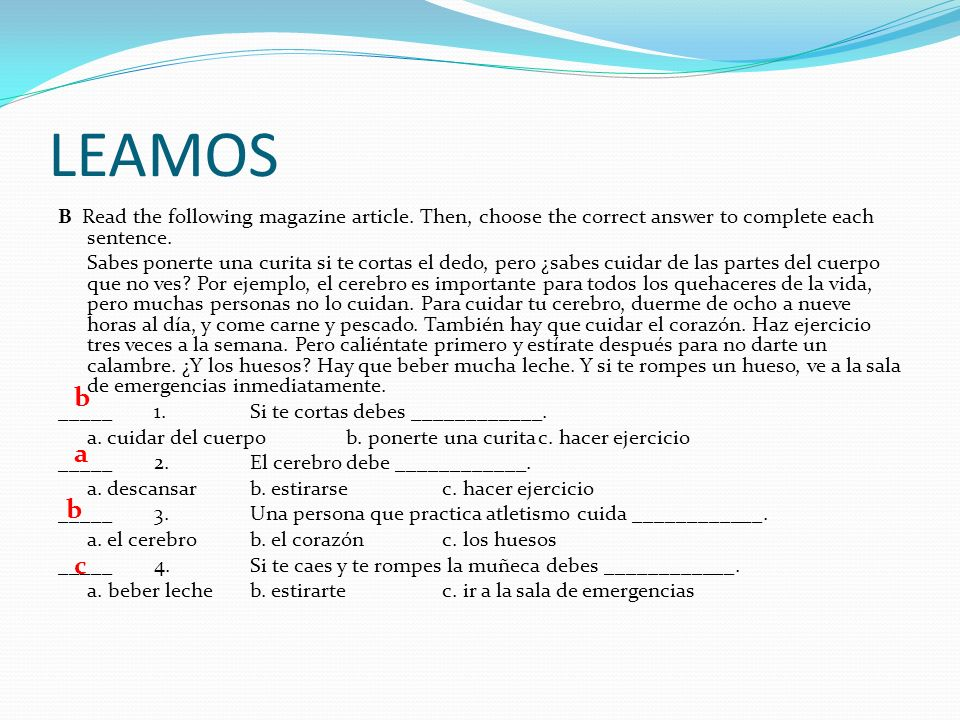 LEAMOS B Read the following magazine article. Then, choose the correct answer to complete each sentence.