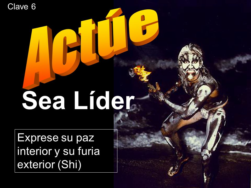 Sea Líder Actúe Exprese su paz interior y su furia exterior (Shi)