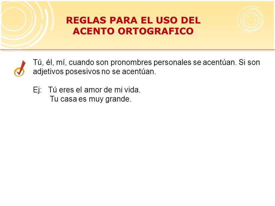 REGLAS PARA EL USO DEL ACENTO ORTOGRAFICO