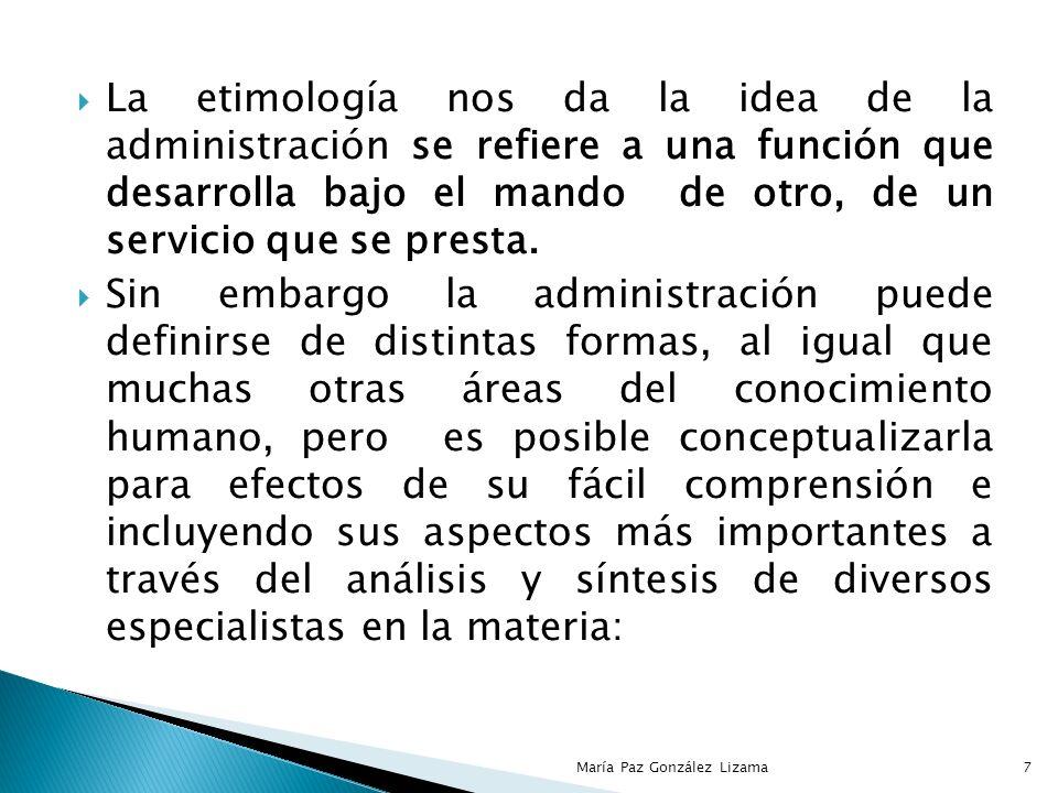 La etimología nos da la idea de la administración se refiere a una función que desarrolla bajo el mando de otro, de un servicio que se presta.