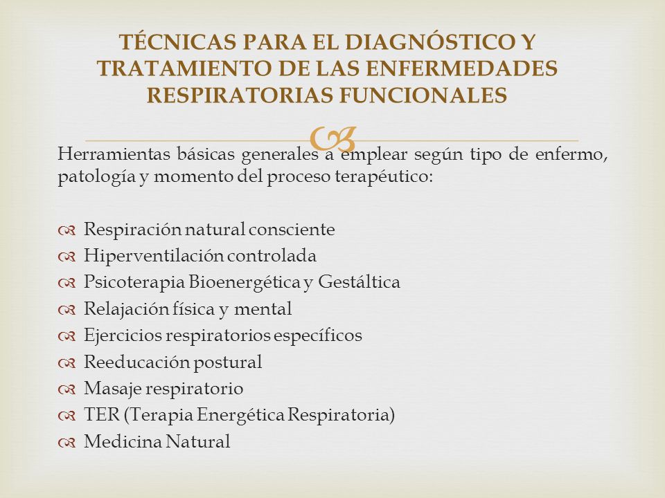TÉCNICAS PARA EL DIAGNÓSTICO Y TRATAMIENTO DE LAS ENFERMEDADES RESPIRATORIAS FUNCIONALES