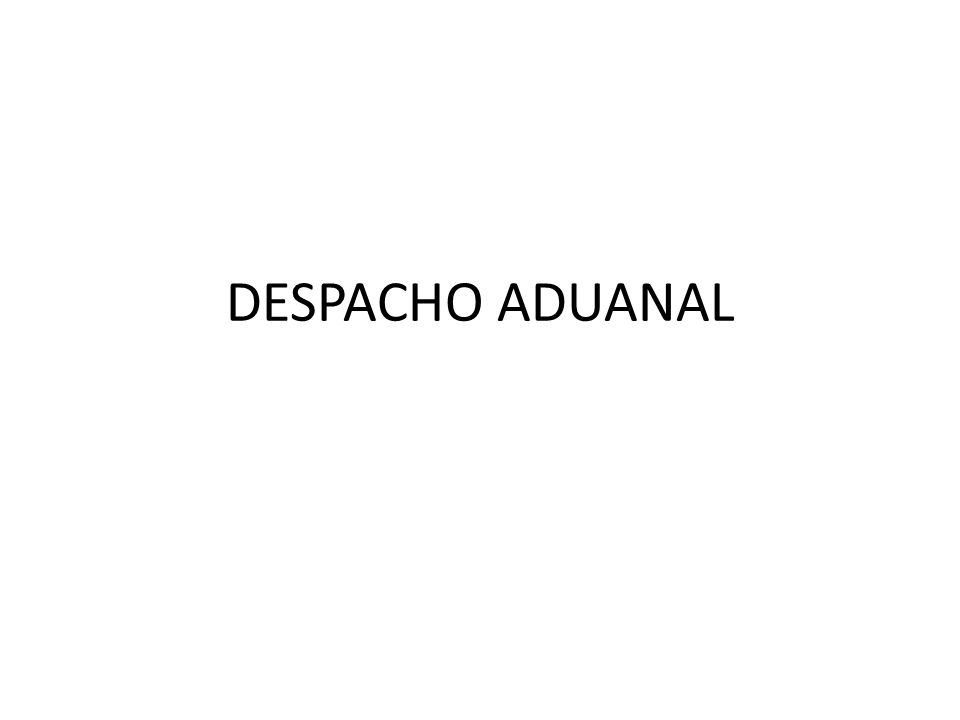 DESPACHO ADUANAL