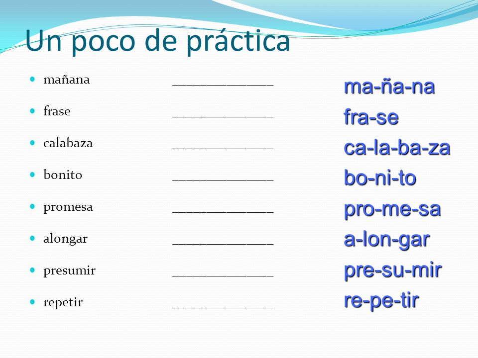 Un poco de práctica ma-ña-na fra-se ca-la-ba-za bo-ni-to pro-me-sa