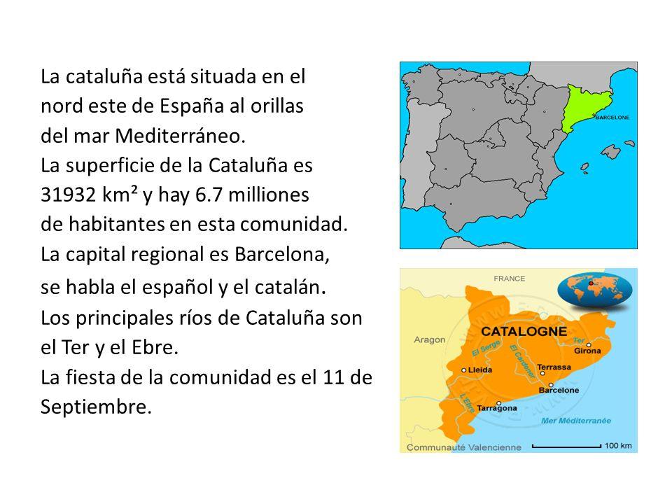 La cataluña está situada en el nord este de España al orillas del mar Mediterráneo.