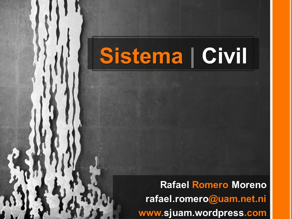Sistema | Civil Rafael Romero Moreno rafael.romero@uam.net.ni