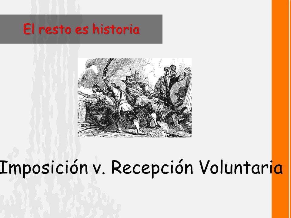 Imposición v. Recepción Voluntaria