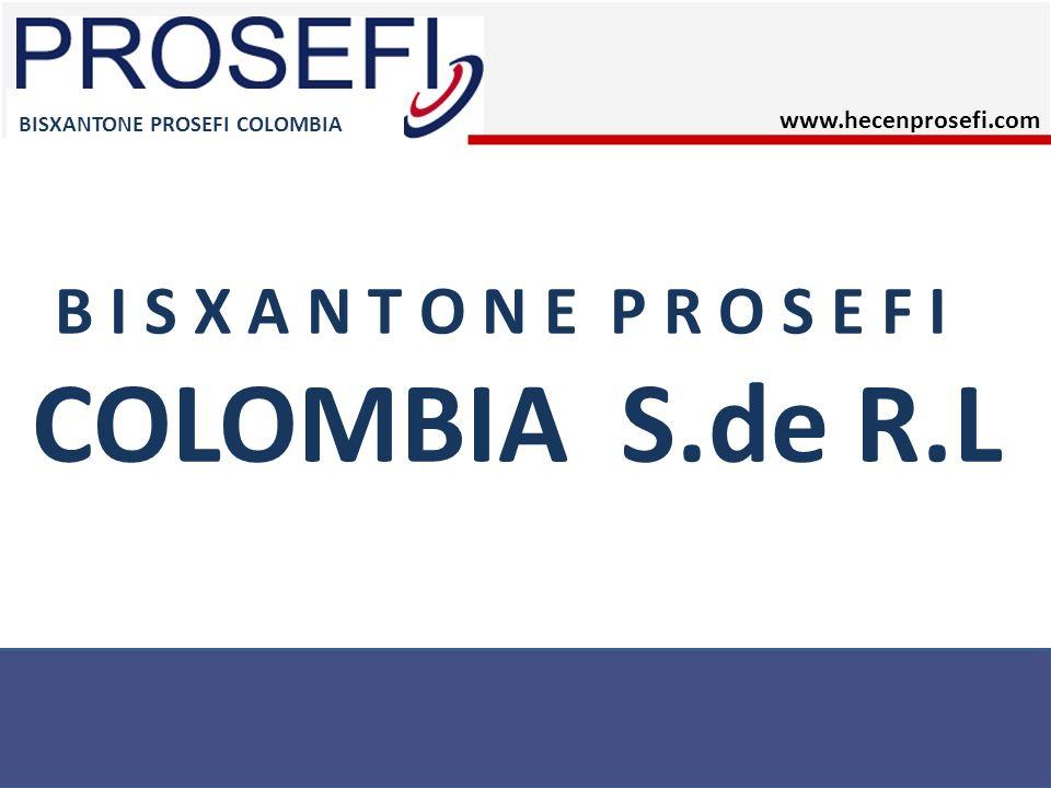COLOMBIA S.de R.L B I S X A N T O N E P R O S E F I