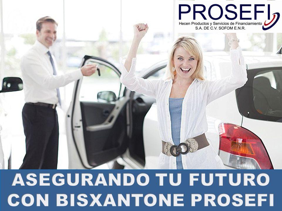 ASEGURANDO TU FUTURO CON BISXANTONE PROSEFI