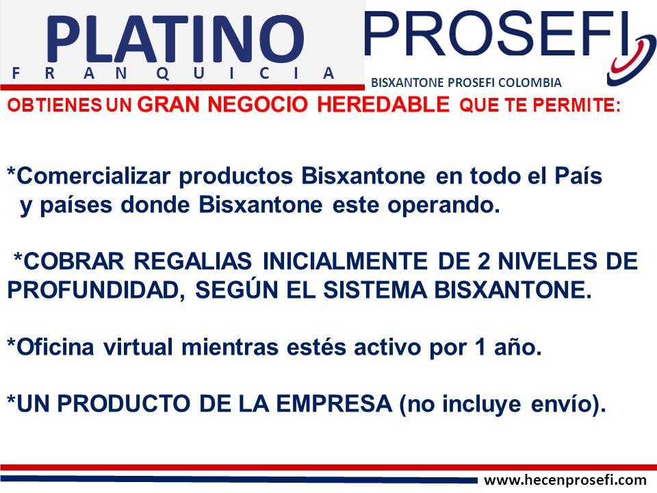 PLATINO *Comercializar productos Bisxantone en todo el País