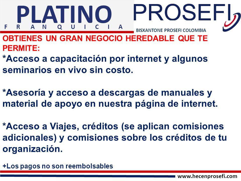 PLATINO F R A N Q U I C I A. BISXANTONE PROSEFI COLOMBIA.