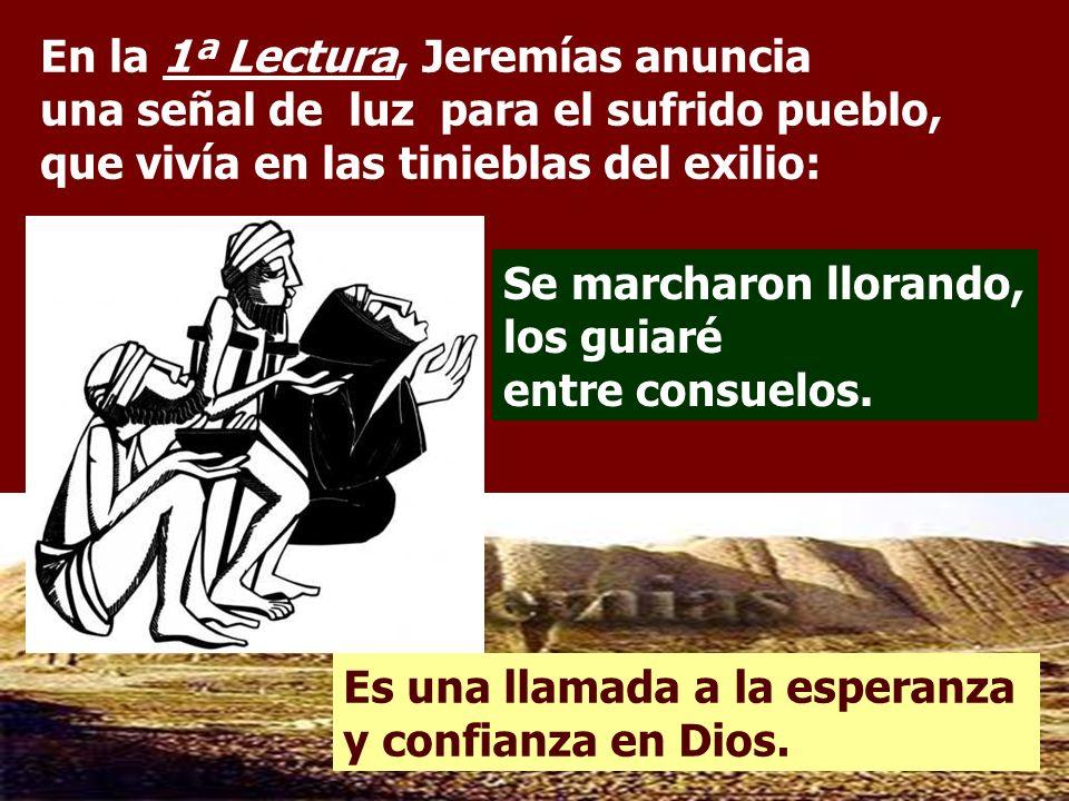 En la 1ª Lectura, Jeremías anuncia