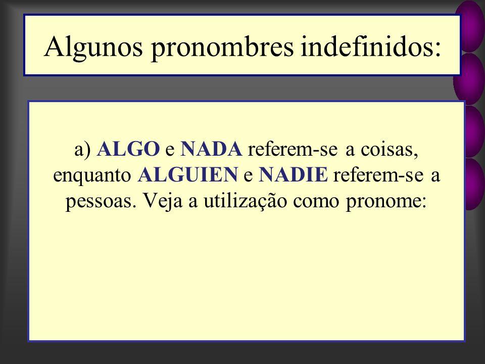 Algunos pronombres indefinidos:
