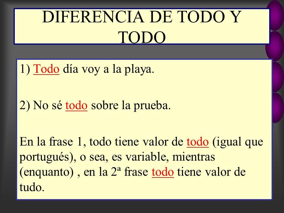 DIFERENCIA DE TODO Y TODO