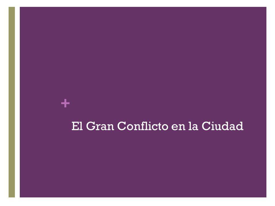 El Gran Conflicto en la Ciudad