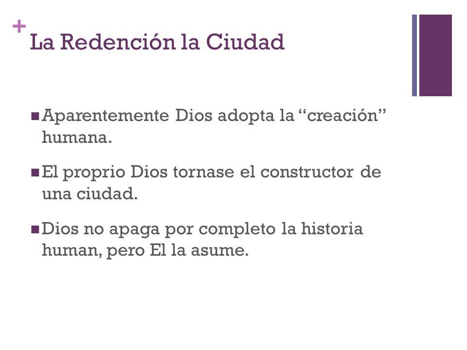 La Redención la Ciudad Aparentemente Dios adopta la creación humana.