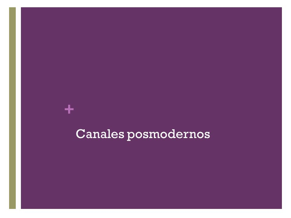Canales posmodernos