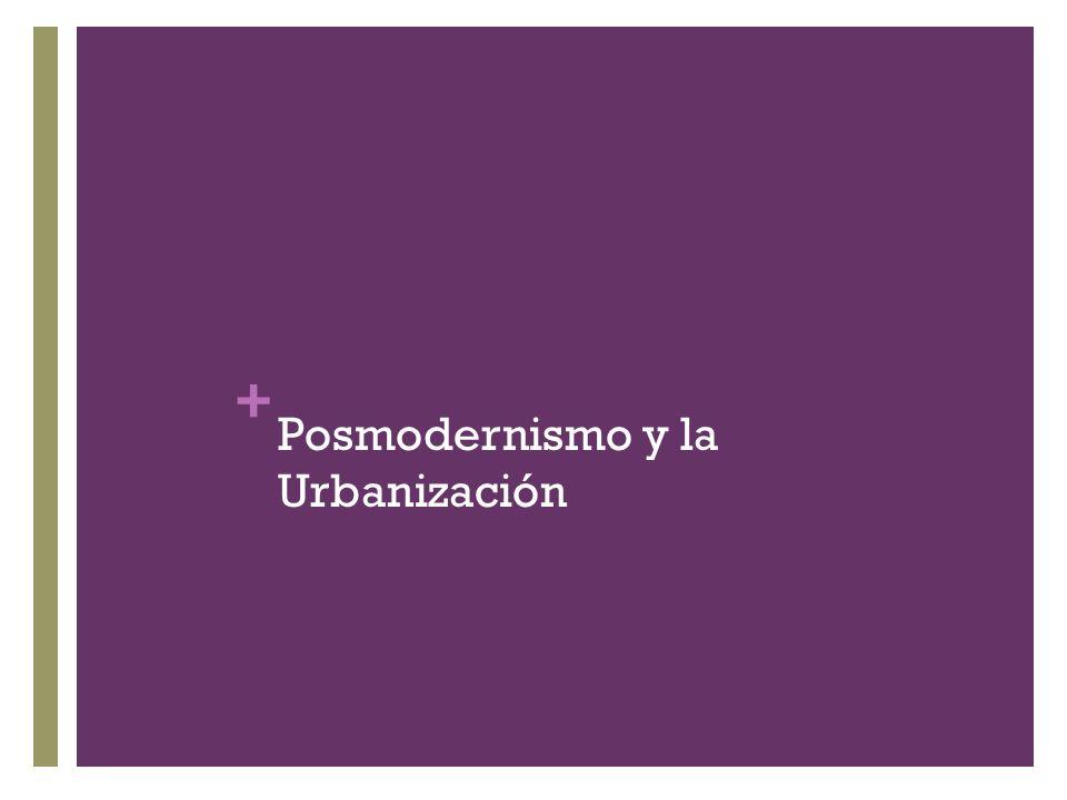 Posmodernismo y la Urbanización