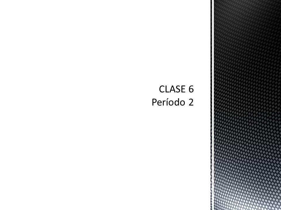 CLASE 6 Período 2