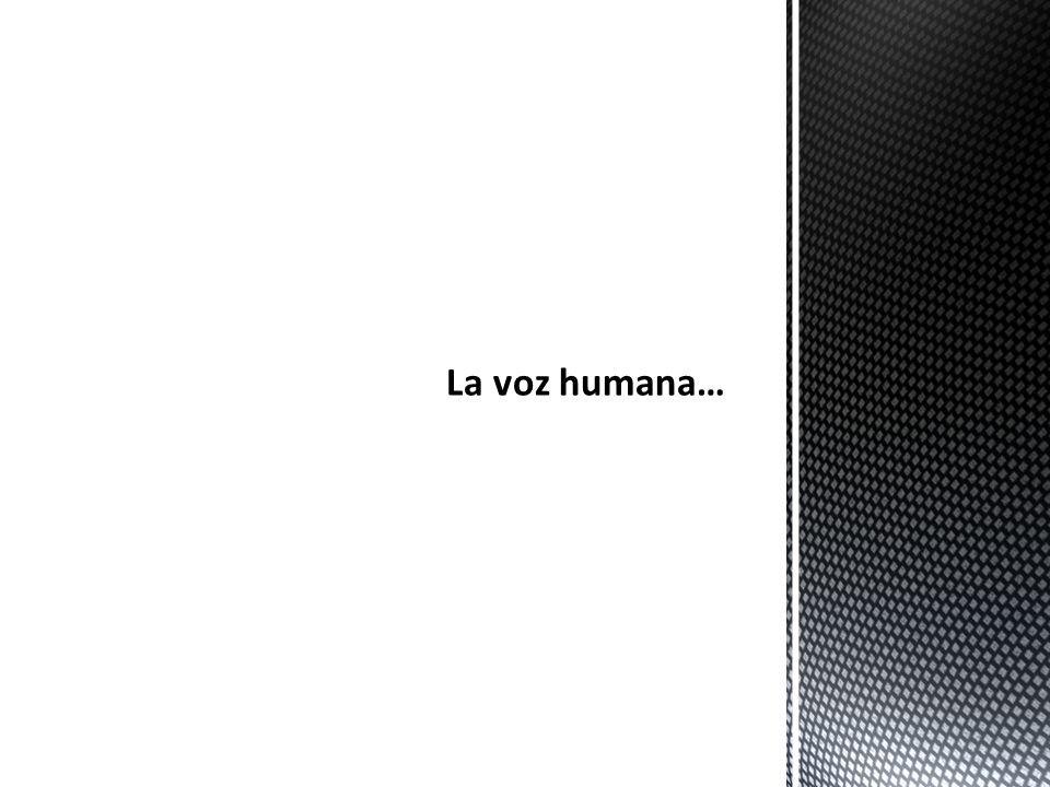 La voz humana…