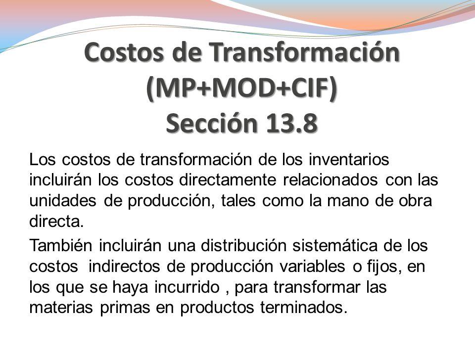Costos de Transformación (MP+MOD+CIF) Sección 13.8