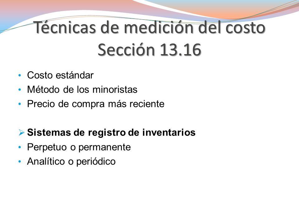 Técnicas de medición del costo Sección 13.16
