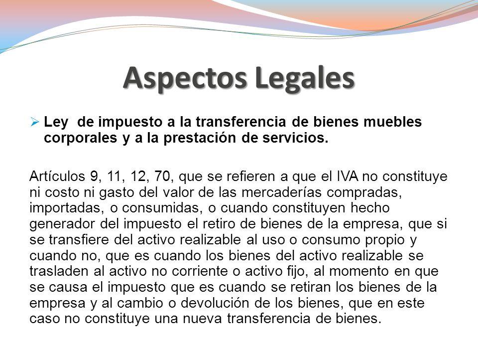 Aspectos Legales Ley de impuesto a la transferencia de bienes muebles corporales y a la prestación de servicios.