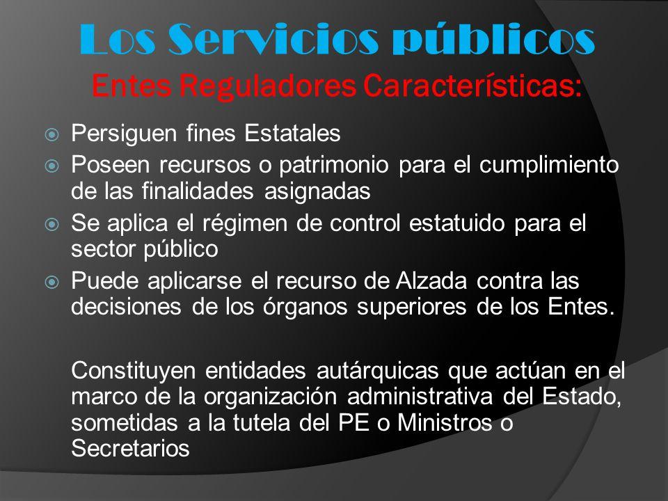 Los Servicios públicos Entes Reguladores Características: