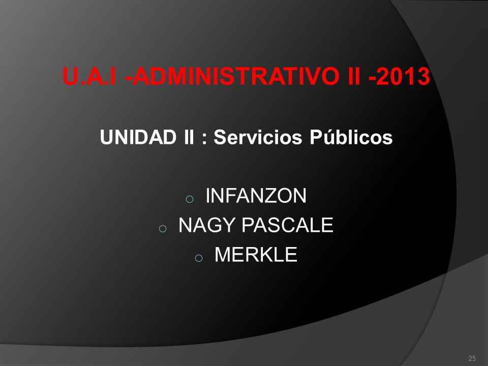 U.A.I -ADMINISTRATIVO II -2013 UNIDAD II : Servicios Públicos
