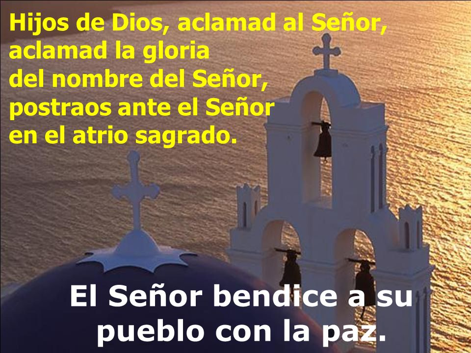 El Señor bendice a su pueblo con la paz.
