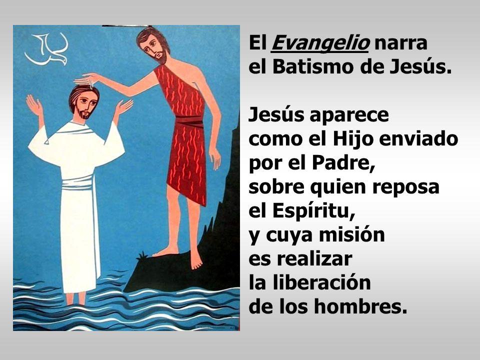 El Evangelio narra el Batismo de Jesús.