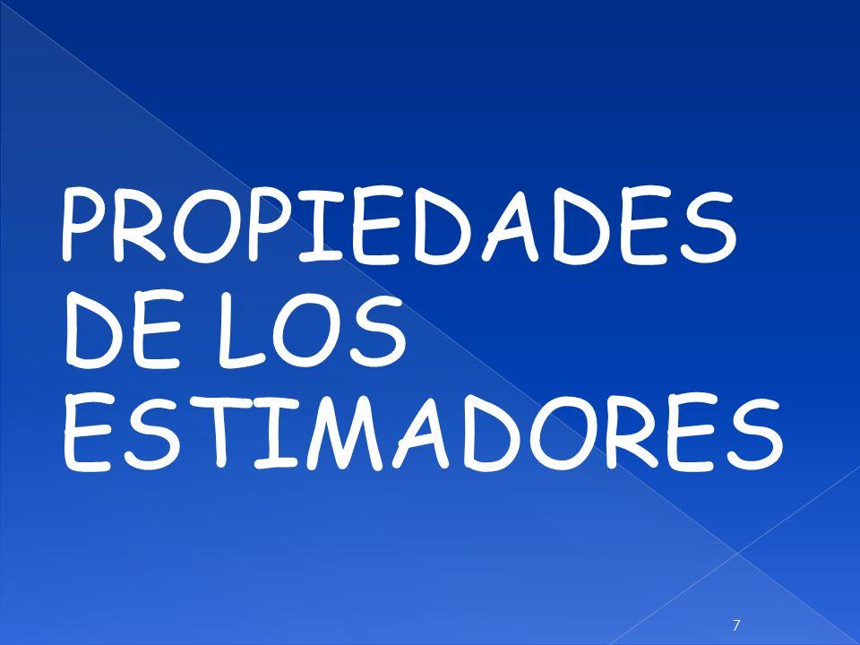PROPIEDADES DE LOS ESTIMADORES