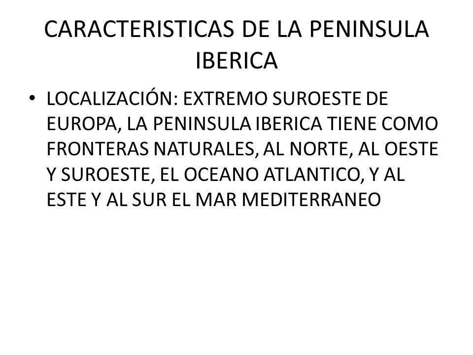 CARACTERISTICAS DE LA PENINSULA IBERICA