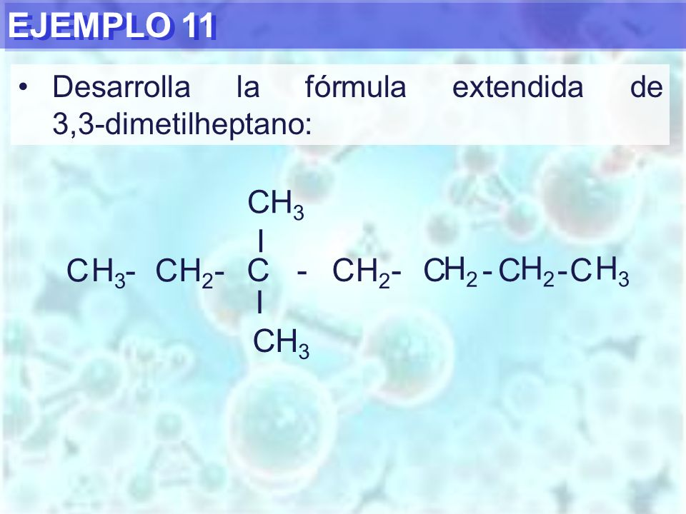 EJEMPLO 11 CH3 I C - H3 C - H2 C - C - H2 C - H2 C - H2 C H3 I CH3