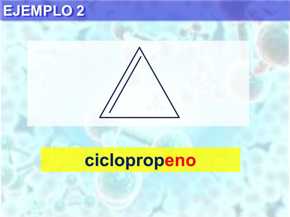 EJEMPLO 2 ciclopropeno