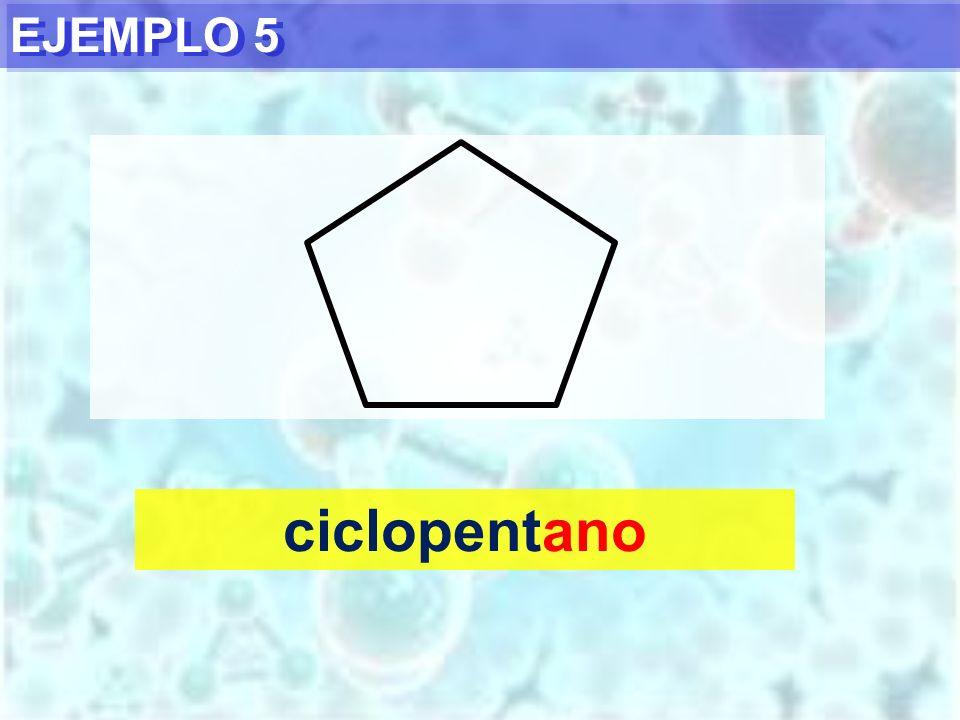 EJEMPLO 5 ciclopentano
